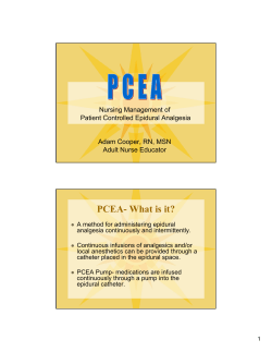PCEA- What is it? Nursing Management of Patient Controlled Epidural Analgesia