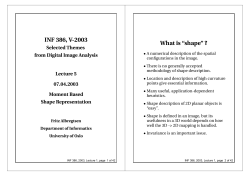 "INF 386, V-2003 What is ""shape"" ? Selected Themes from Digital Image Analysis"