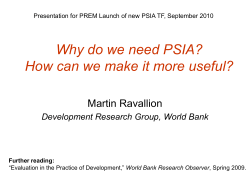 Why do we need PSIA? Martin Ravallion Development Research Group, World Bank