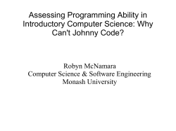 Assessing Programming Ability in Introductory Computer Science: Why Can't Johnny Code? Robyn McNamara