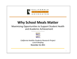 Why School Meals Matter Maximizing Opportunities to Support Student Health  and Academic Achievement California Healthy Students Research Project