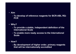 Aim To develop of reference reagents for BCR-ABL RQ- Why?