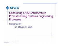 Generating C4ISR Architecture Products Using Systems Engineering Processes Presented by