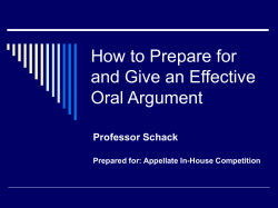How to Prepare for and Give an Effective Oral Argument Professor Schack