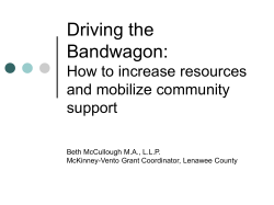 Driving the Bandwagon: How to increase resources and mobilize community