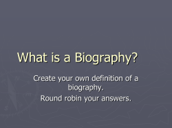 What is a Biography? Create your own definition of a biography.