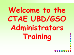 Welcome to the CTAE UBD/GSO Administrators Training