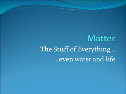 The Stuff of Everything… …even water and life