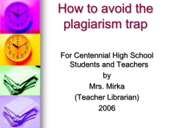 How to avoid the plagiarism trap For Centennial High School Students and Teachers