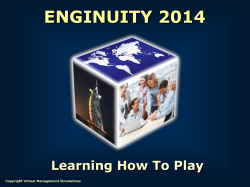 ENGINUITY 2014 Learning How To Play Copyright Virtual Management Simulations