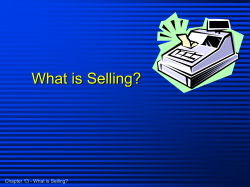 What is Selling? Chapter 13 - What is Selling?