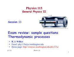 Physics 115  Exam review: sample questions Thermodynamic processes