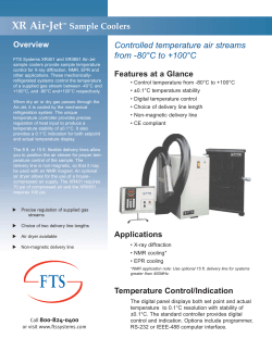 XR Air-Jet Sample Coolers Controlled temperature air streams from -80°C to +100°C