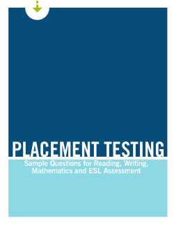 4 PLACEMENT TESTING Sample Questions for Reading, Writing, Mathematics and ESL Assessment