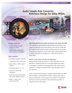 Audio Sample Rate Converter Reference Design for Xilinx FPGAs Industry challenges •