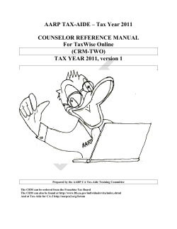 AARP TAX-AIDE – Tax Year 2011  COUNSELOR REFERENCE MANUAL For TaxWise Online