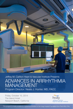 ADVANCES IN ARRHYTHMIA MANAGEMENT Program Director: Neala J. Hunter, MD, FACC