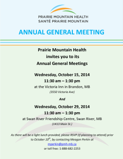 ANNUAL GENERAL MEETING Prairie Mountain Health invites you to its