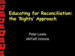 Educating for Reconciliation: the 'Rights' Approach Peter Lewis ANTaR Victoria