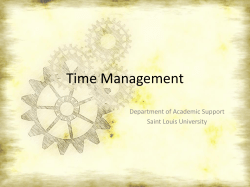 Time Management Department of Academic Support Saint Louis University