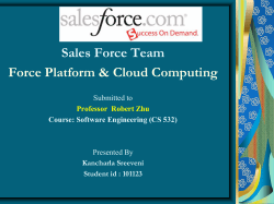 Sales Force Team Force Platform & Cloud Computing Submitted to Presented By
