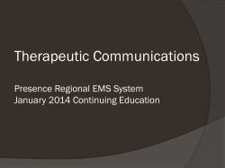 Therapeutic Communications Presence Regional EMS System January 2014 Continuing Education