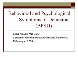 Behavioral and Psychological Symptoms of Dementia (BPSD) Leon Kraybill MD CMD