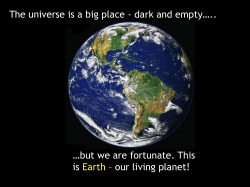 The universe is a big place - dark and empty….. is
