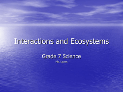 Interactions and Ecosystems Grade 7 Science Ms. Lyons