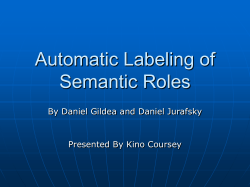 Automatic Labeling of Semantic Roles By Daniel Gildea and Daniel Jurafsky