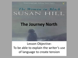 The Journey North Lesson Objective: of language to create tension
