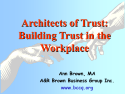 Architects of Trust: Building Trust in the Workplace Ann Brown, MA