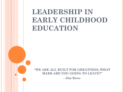 "LEADERSHIP IN EARLY CHILDHOOD EDUCATION ""WE ARE ALL BUILT FOR GREATNESS, WHAT"