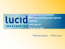 Introduction to Scalable Machine Learning with Apache Mahout Grant Ingersoll