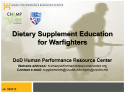 Dietary Supplement Education for Warfighters DoD Human Performance Resource Center Website address: