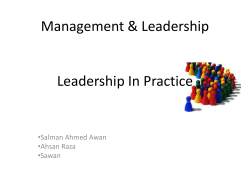 Management & Leadership Leadership In Practice •Salman Ahmed Awan •Ahsan Raza