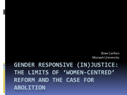 GENDER RESPONSIVE (IN)JUSTICE: THE LIMITS OF 'WOMEN-CENTRED' REFORM AND THE CASE FOR ABOLITION