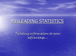 MISLEADING STATISTICS Twisting information to your advantage…