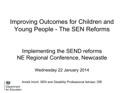 Improving Outcomes for Children and Young People - The SEN Reforms