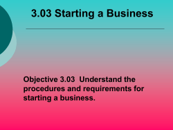 3.03 Starting a Business Objective 3.03  Understand the starting a business.