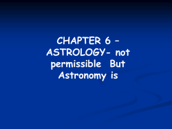CHAPTER 6 – ASTROLOGY- not permissible  But Astronomy is