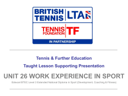 UNIT 26 WORK EXPERIENCE IN SPORT Tennis & Further Education