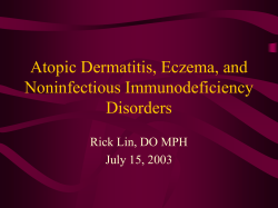 Atopic Dermatitis, Eczema, and Noninfectious Immunodeficiency Disorders Rick Lin, DO MPH