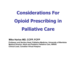 Considerations For Opioid Prescribing in Palliative Care Mike Harlos MD, CCFP, FCFP