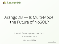 ArangoDB — Is Multi-Model the Future of NoSQL? 4 November 2014