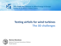 Testing airfoils for wind turbines The 3D challenges Marinos Manolesos