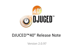DJUCED™40° Release Note Version 2.0.97