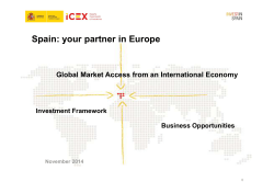 Spain: your partner in Europe Investment Framework Business Opportunities
