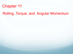 Chapter 11 - Rolling, Torgue and Angular Momentum
