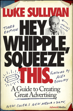 Hey,Whipple, Squeeze This A Guide to Creating